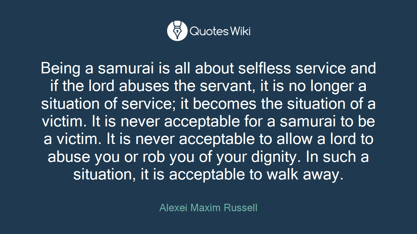 Selfless Love Quotes Being A Samurai Is All About Selfless Service A.