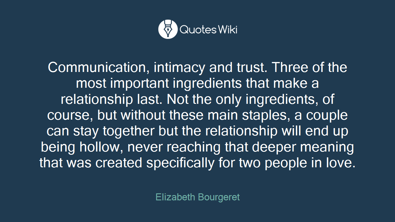 Quotes About Trust And Love In Relationships Communication Intimacy And Trustthree Of The.