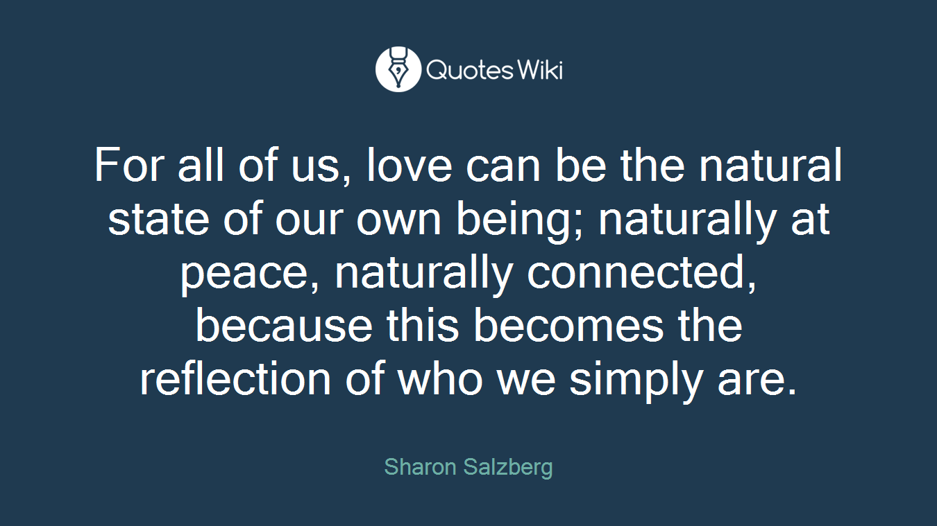 Natural Love Quotes For All Of Us Love Can Be The Natural State Of.