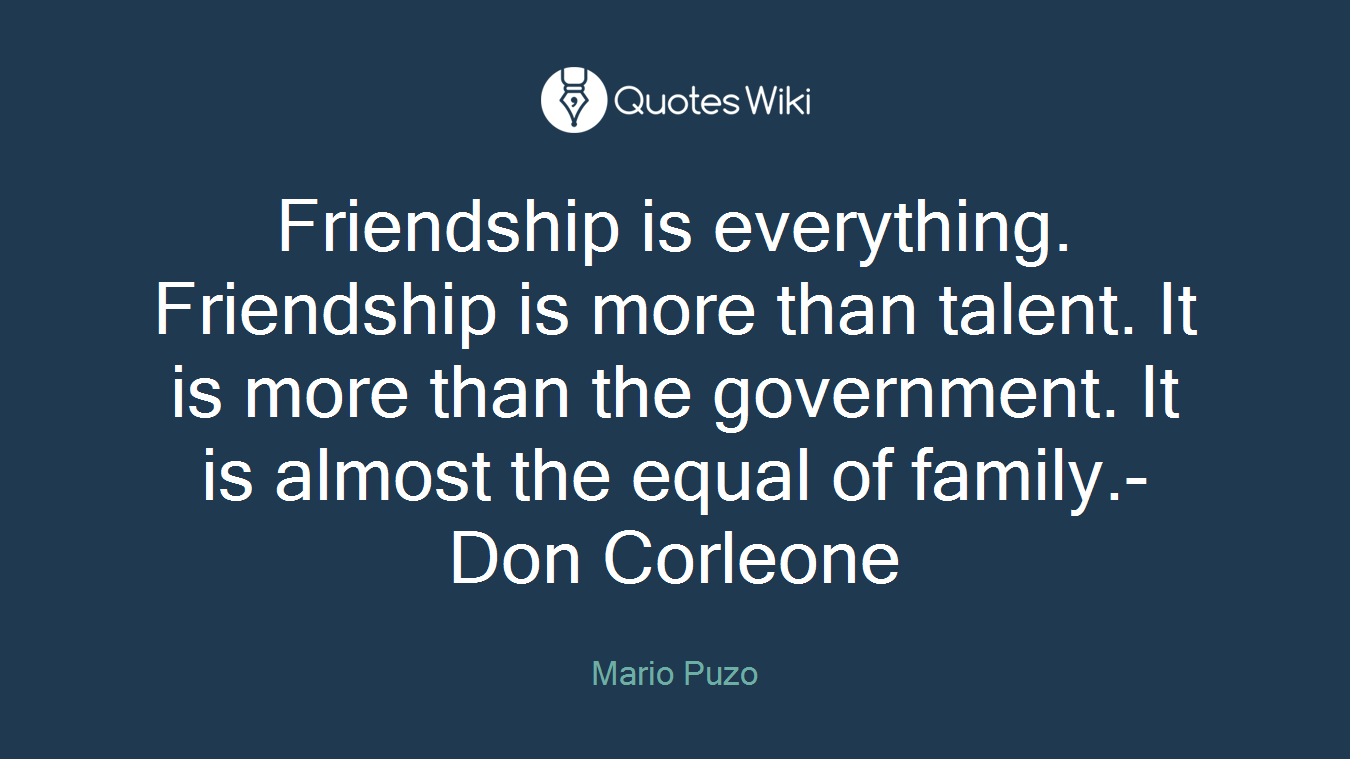 Quotes About Friendship And Family Friendship Is Everythingfriendship Is More Th.