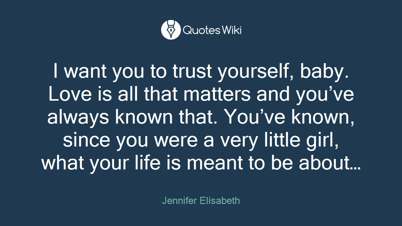 Learning To Love Yourself Quotes I Want You To Trust Yourself Babylove Is All.