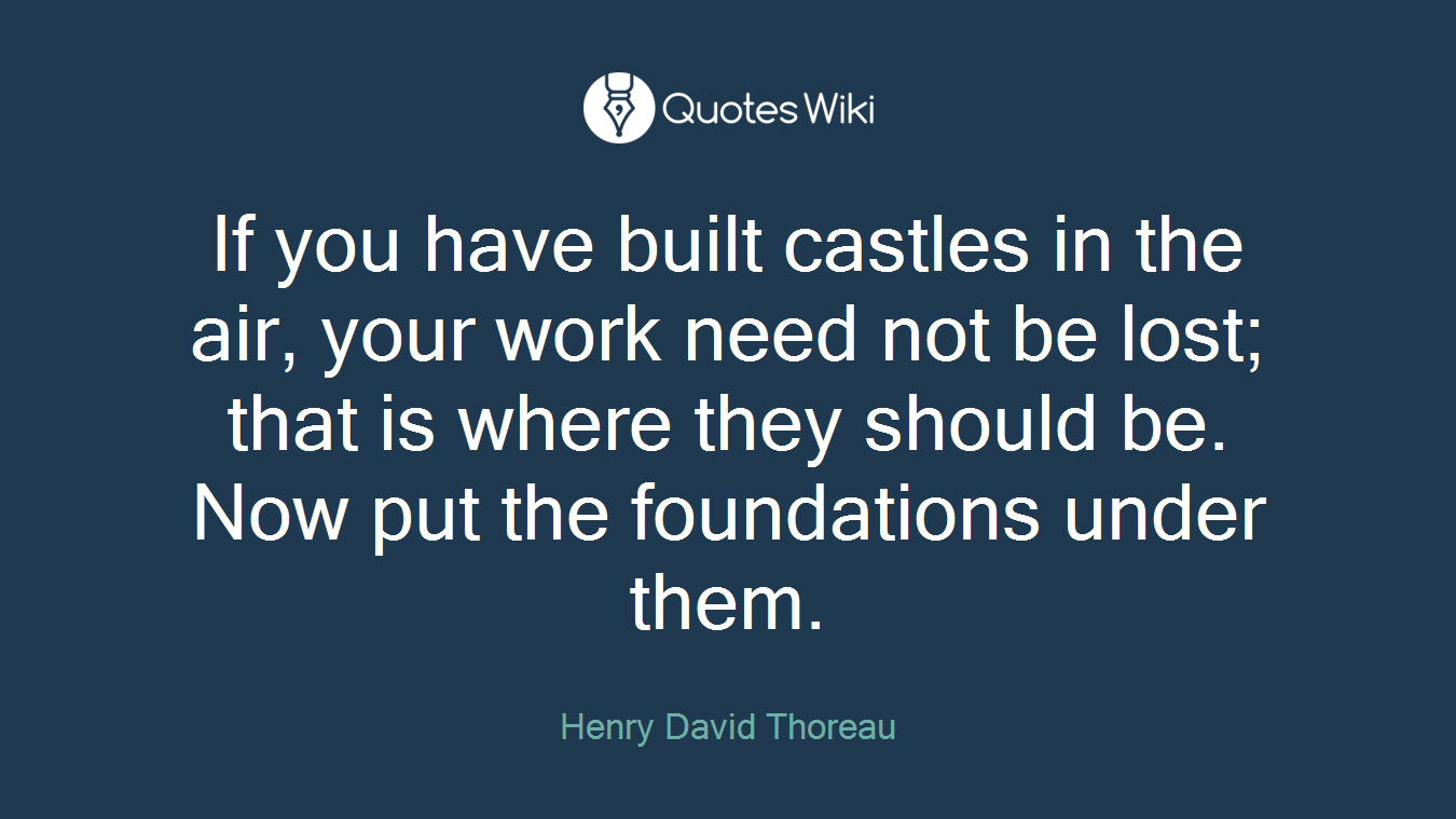 Quotes About Castles Fascinating Foundations Quotes  Quotes Wiki