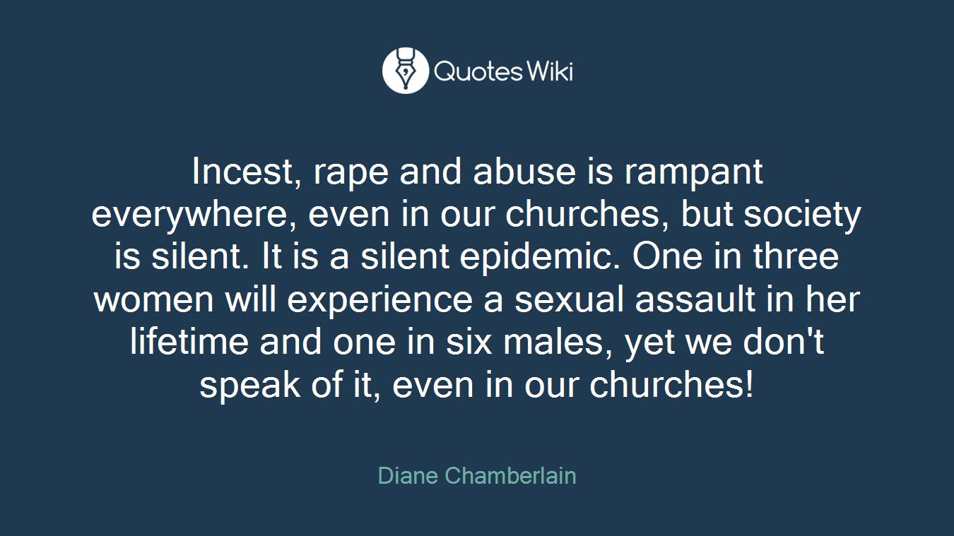 Rape Quotes Incest Rape And Abuse Is Rampant Everywhere E.