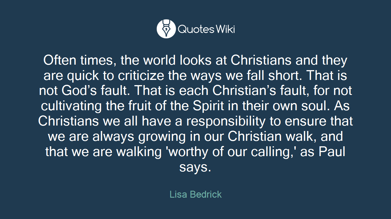 Quick Love Quotes Often Times The World Looks At Christians And