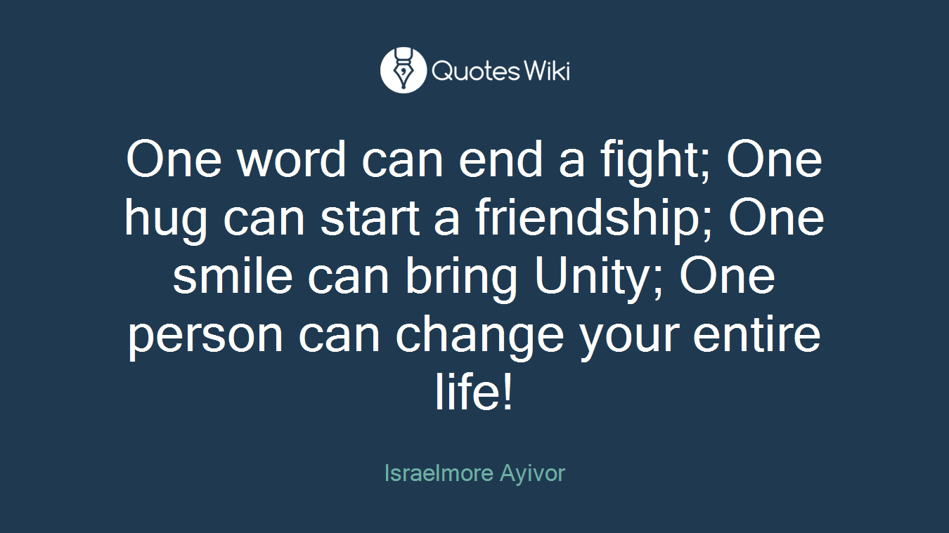 Quotes About Friendship Changing One Word Can End A Fight One Hug Can Start A F.