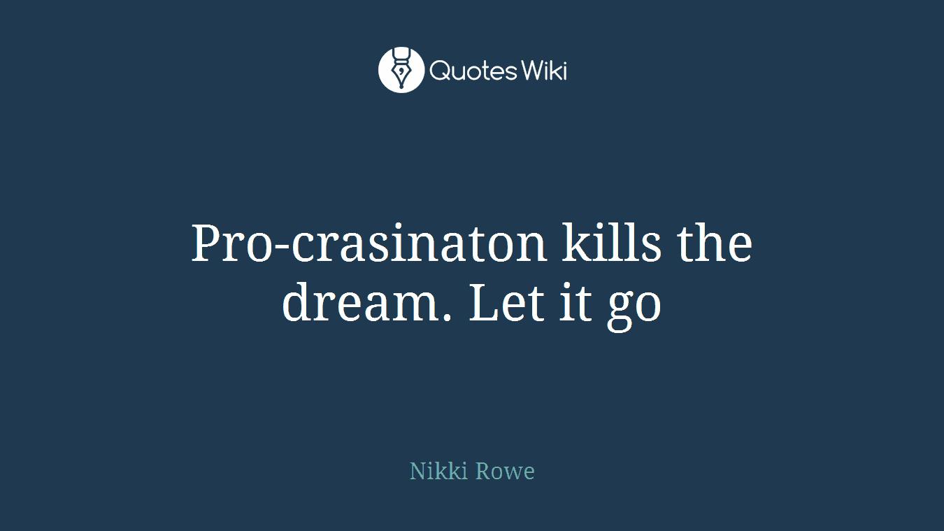 Let It Go Quotes Crasinaton Kills The Dreamlet It Go