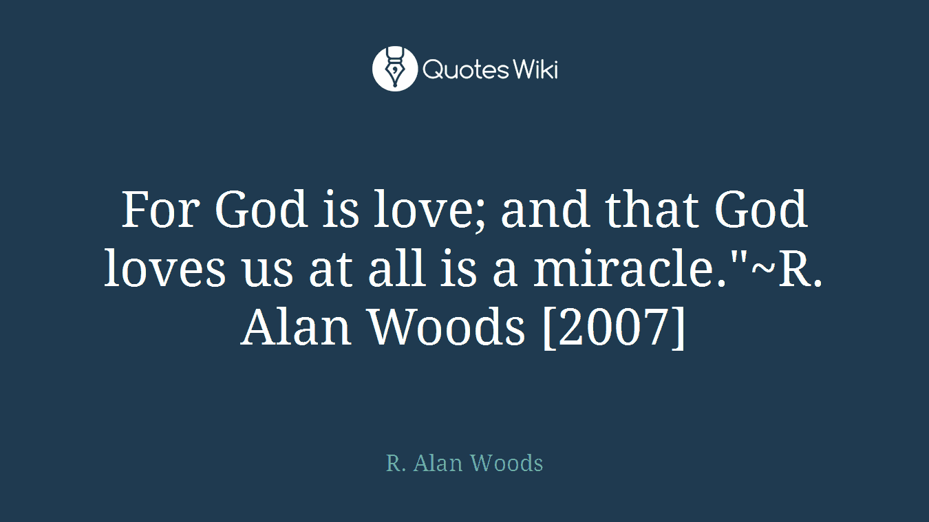 Agape Love Quotes For God Is Love And That God Loves Us At All I.