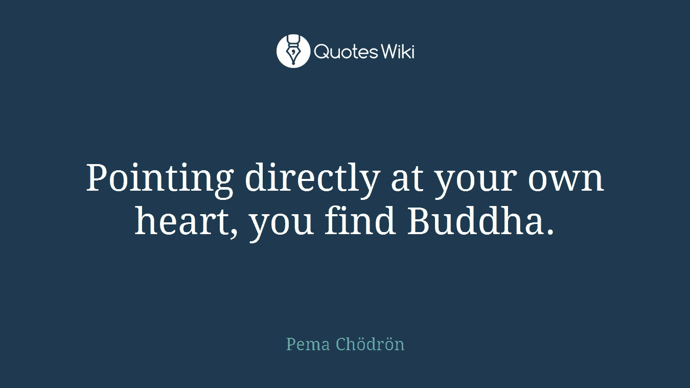Pema Chodron Quotes Pema Chödrön's Quotes At Quotes Wiki