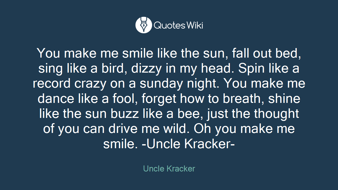 Quotes You Make Me Smile | QUOTES OF THE DAY